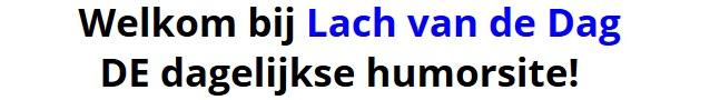 Welkom bij Lach van de Dag