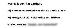 Woensdag 12 juni Mop: Jarige 'flat earther'