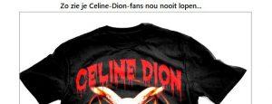 Dinsdag 26 november Plaatje: Celine Dion shirt?