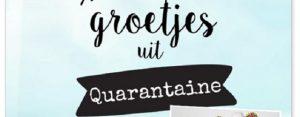Woensdag 27 februari Plaatje: Groetjes uit Quarantaine